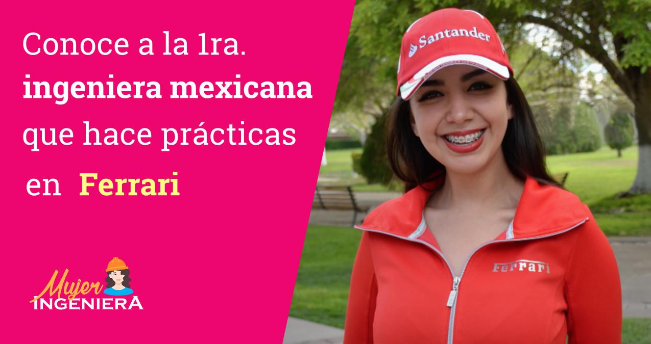 Por primera vez, una ingeniera mexicana está haciendo sus prácticas profesionales en Ferrari