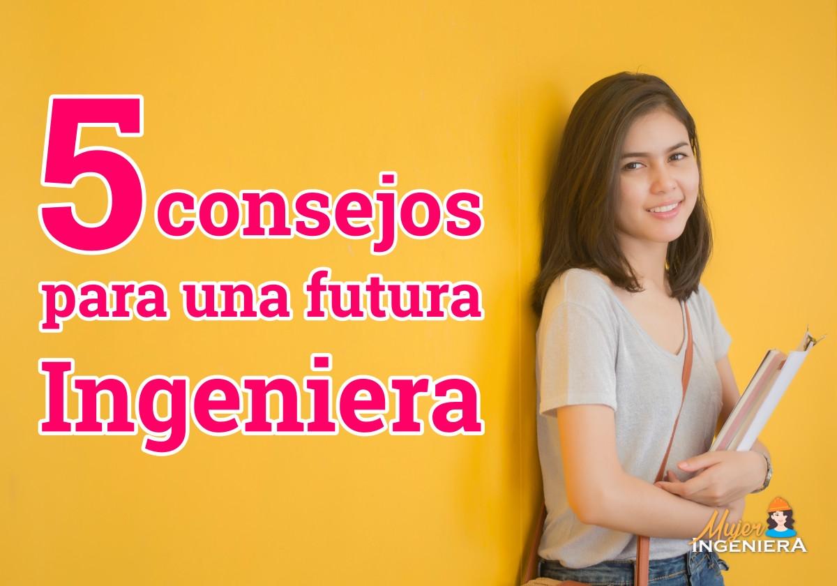 5 consejos para que te vaya bien en la universidad futura ingeniera