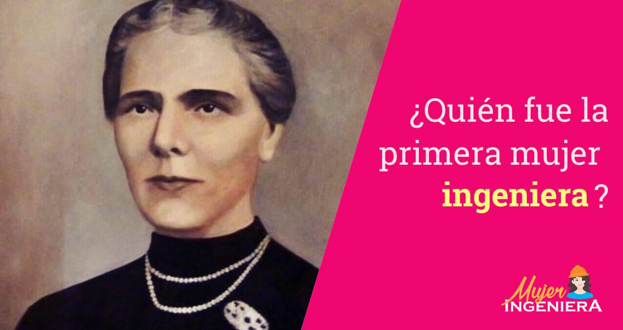 ¿Quién fue la primera mujer ingeniera?